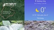 Nền nhiệt xuống 0 độ C, băng giá xuất hiện vào đêm và sáng sớm ở miền Tây Nghệ An