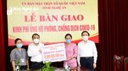 Ủy ban MTTQ tỉnh Nghệ An bàn giao 6,5 tỷ đồng nguồn ủng hộ phòng, chống dịch Covid-19 cho ngành Y tế