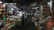 Nghệ An: Không có chuyện đóng cửa chợ dân sinh như người dân lo lắng
