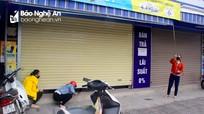 Nhiều cửa hàng ở Nghệ An cuống cuồng đóng cửa khi lực lượng chức năng xuất hiện