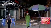 TP Vinh: Phong tỏa hơn 80 hộ dân tại Bến Thủy, Vinh Tân do liên quan đến 2 ca nhiễm mới