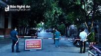 Phong tỏa 15 hộ dân phường Quang Trung (TP. Vinh) liên quan đến ca nhiễm Covid - 19 mới
