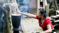 'Báu vật' trong gian bếp của người Thái Nghệ An
