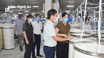 Nghệ An kiểm tra công tác phòng, chống dịch Covid -19 tại các doanh nghiệp
