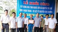 Hỗ trợ 145 triệu đồng xây dựng nhà tình nghĩa cho thân nhân liệt sỹ ở Nghi Lộc