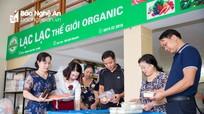 Cửa hàng thực phẩm hữu cơ Lạc Lạc - Thế giới Organic khai trương cơ sở thứ 4  tại TP. Vinh