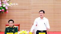 Tỉnh Nghệ An và Bộ Tư lệnh Quân khu 4 thống nhất nội dung diễn tập khu vực phòng thủ tỉnh năm 2021