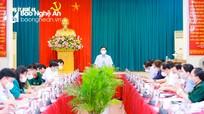 Ban Thường vụ Tỉnh ủy Nghệ An họp bàn về công tác phòng, chống dịch Covid -19