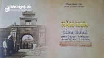 990 năm danh xưng Nghệ An qua cuốn 'Năm xưa tỉnh Nghệ thành Vinh'