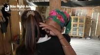 Nghệ An: Liên tiếp giải cứu những nạn nhân bị bán làm vợ đàn ông Trung Quốc khi mới 14 tuổi