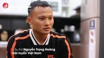 Tuyển thủ Trọng Hoàng chia sẻ về nhiệm vụ đặc biệt tại AFF Cup 2018