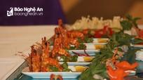 Nhiều đặc sản xứ Nghệ xuất hiện tại Hội thi chế biến món ăn giỏi 2019