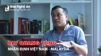 'Tâm thế và đẳng cấp đội tuyển Việt Nam nhỉnh hơn Malaysia'