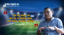 BLV Ngô Quang Tùng và những ước mơ dang dở với bóng đá