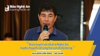 HLV Đinh Văn Dũng: Không phải năm nào SLNA cũng 'xuất hiện' Phan Văn Đức, Phạm Xuân Mạnh