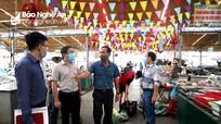 Nghệ An: Siết chặt công tác phòng dịch tại các chợ dân sinh