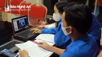 Lần đầu tiên 89 cơ sở Đoàn ở Nghệ An sinh hoạt định kỳ bằng hình thức livestream