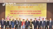 Thủ tướng gặp mặt một số nhà đầu tư lớn trong nước và quốc tế đầu tư tại Nghệ An