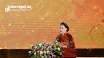 Chủ tịch Quốc hội tin tưởng Nghệ An sẽ biến 'Khát vọng sông Lam thành kỳ tích sông Lam'