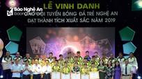 Nghệ An vinh danh các đội tuyển bóng đá trẻ của SLNA