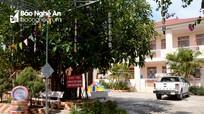 Nghệ An: Tạm dừng việc dạy học mầm non, kích hoạt các khu cách ly tập trung tại địa phương