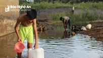 Cử tri Con Cuông lo sợ xảy ra nguy cơ dịch bệnh vì thiếu nước trầm trọng