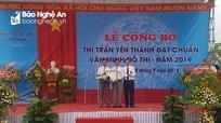 Công bố thị trấn Yên Thành đạt chuẩn văn minh đô thị