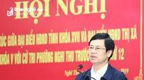 Phó Bí thư Thường trực Tỉnh ủy: Giải quyết thấu đáo những vấn đề cử tri kiến nghị