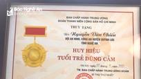 Truy tặng Huy hiệu 'Tuổi trẻ dũng cảm' cho Trung úy Công an hy sinh khi đang làm nhiệm vụ