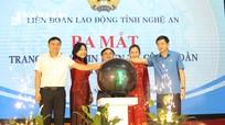 Ra mắt trang Thông tin điện tử Công đoàn tỉnh Nghệ An