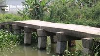 Cận cảnh cây cầu đá trăm tuổi 'có 1 không 2' ở Nghệ An