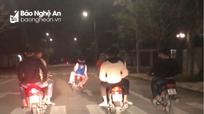 Xử lý nhóm thanh thiếu niên điều khiển mô tô dàn hàng ngang, đánh võng tại thành phố Vinh