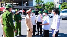Bí thư Tỉnh ủy Thái Thanh Quý kiểm tra, động viên lực lượng làm nhiệm vụ phòng, chống dịch Covid -19