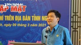 LĐLĐ tỉnh Nghệ An tăng cường công tác phối hợp tuyên truyền với cơ quan báo chí